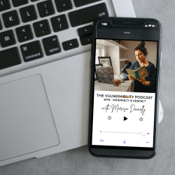 Episode 15 – Imperfect IS Perfect (On Self-Love & Growth)